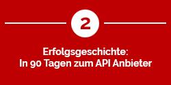 In 90 Tagen zum API Anbieter